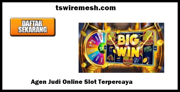 Agen Judi Online Slot Terpercaya